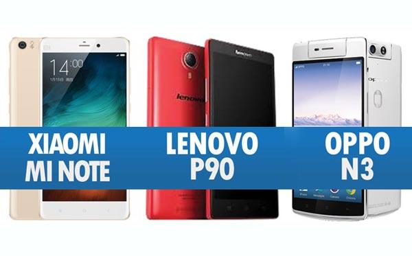 Perbandingan Xiaomi Mi Note, Lenovo P90 & Oppo N3