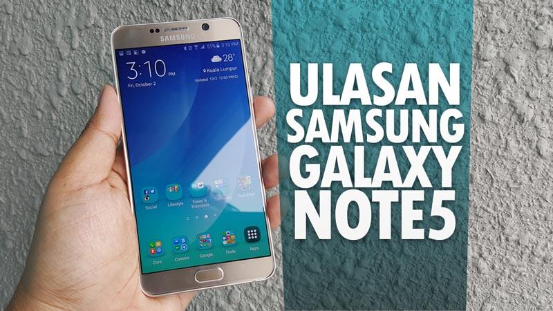 Ulasan Samsung Galaxy Note 5 – Masih Lagi Phablet Terbaik Di Pasaran