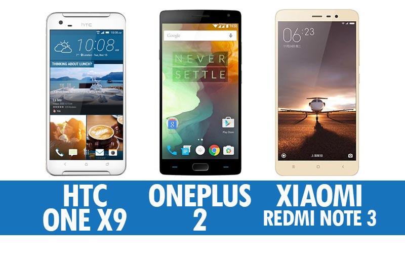 Perbandingan HTC One X9, OnePlus 2 & Xiaomi Redmi Note 3