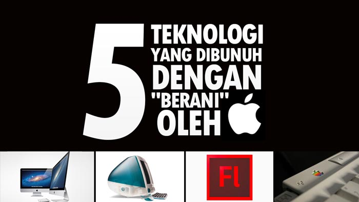 "5 Teknologi Yang Dibunuh Dengan ""Berani"" Oleh Apple"
