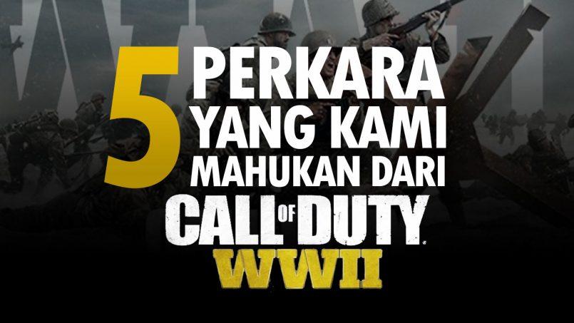 5 Perkara Yang Kami Mahukan Dari Call Of Duty : WWII