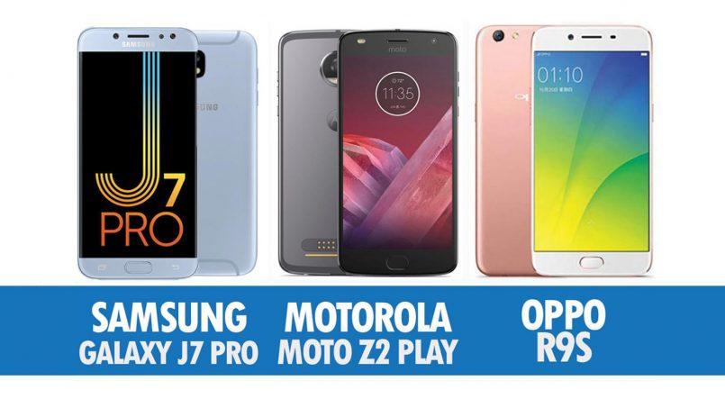 Perbandingan Samsung Galaxy J7 Pro(2017), Motorola Moto Z2 Play Dan Oppo R9S