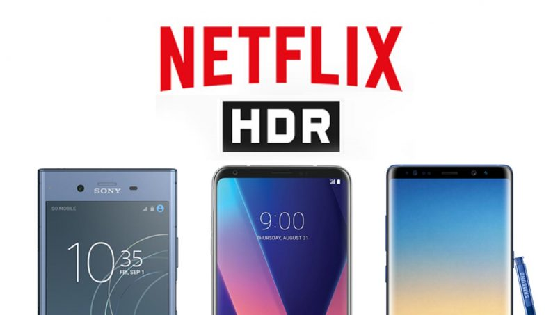 Sokongan Netflix HDR Untuk Sony Xperia Z2, Huawei Mate 10 Pro Dan Huawei P20 Diaktifkan