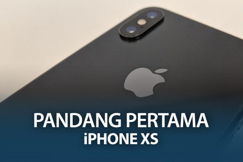 Pandang Pertama: iPhone XS – Peranti Mercu Apple Yang Hebat
