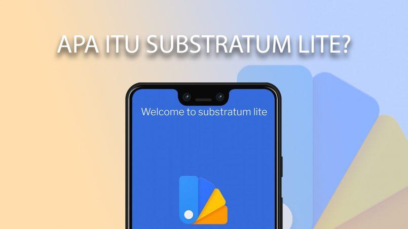 Apa Itu Substratum Lite?