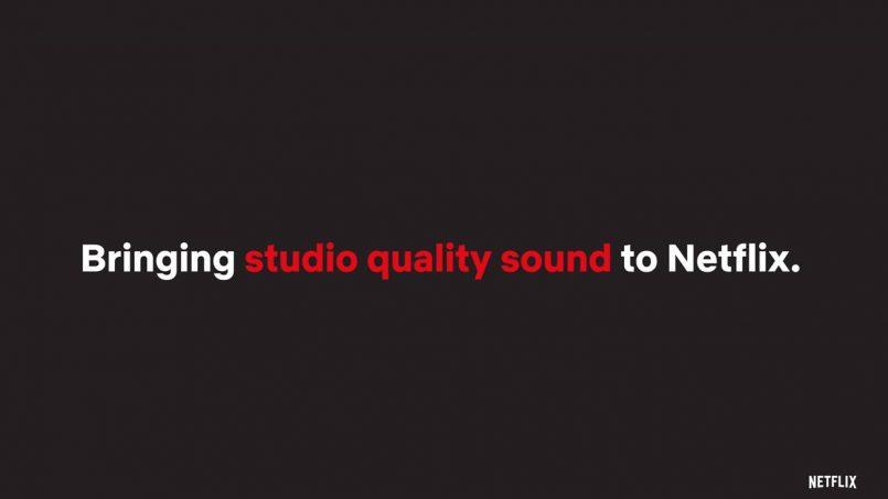 Netflix Memperkenalkan Kualiti Audio Lebih Tinggi Dengan Kadarbit Mencecah 768 kbps