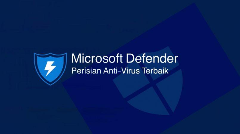 Kenapa Microsoft Defender Adalah Perisian Anti-Virus Terbaik?
