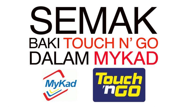 Ini Cara Menyemak Baki Kredit Touch n' Go Dalam MyKad Anda