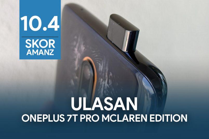 Ulasan: OnePlus 7T Pro McLaren Edition – Alah Membeli, Menang Memakai