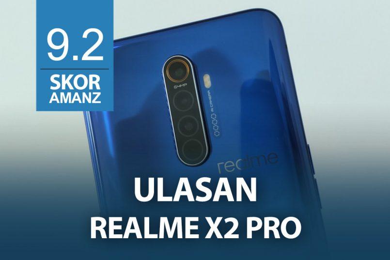 Ulasan Realme X2 Pro – Pembunuh Peranti Mercu Yang Hampir Sempurna