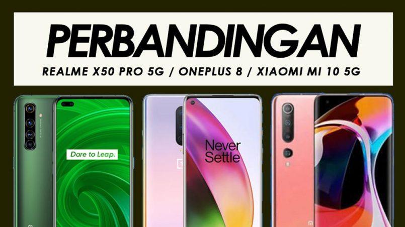 Perbandingan Realme X50 Pro 5G, OnePlus 8 Dan Xiaomi Mi 10 5G