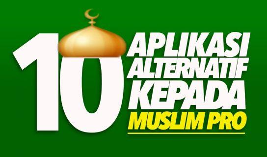 10 Aplikasi Alternatif Kepada Muslim Pro
