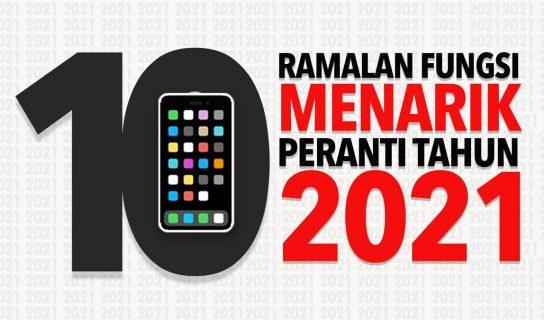10 Ramalan Fungsi Menarik Peranti Tahun 2021