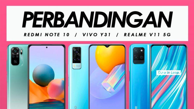 Perbandingan Redmi Note 10, Vivo Y31 Dan Realme V11 5G