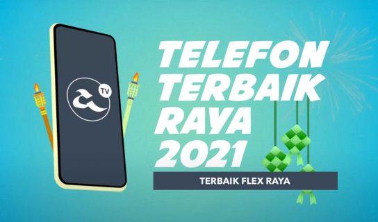 Telefon Terbaik Hari Raya 2021 Amanz : Terbaik Flex Raya