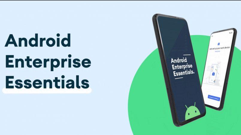 Android Enterprise Essentials Diperkenalkan Secara Lebih Meluas Untuk Usahawan Kecil