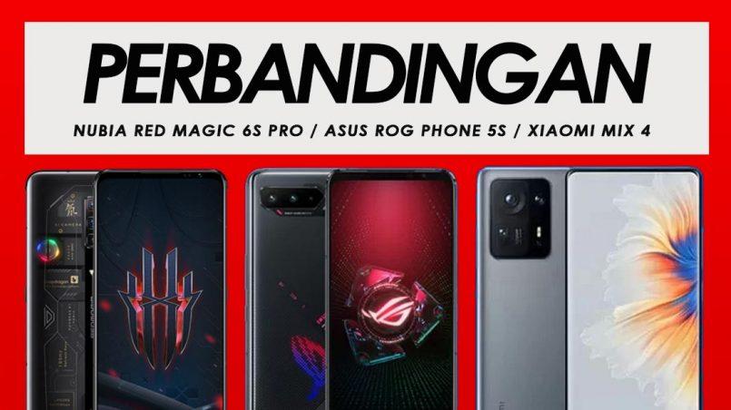 Perbandingan Nubia Red Magic 6S Pro, ASUS ROG Phone 5s dan Xiaomi MIX 4